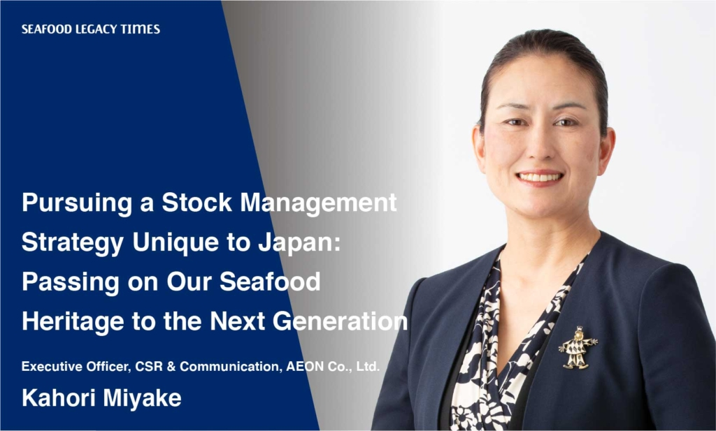 Pursuing a stock management strategy unique to Japan: Passing on our seafood heritage to the next generation