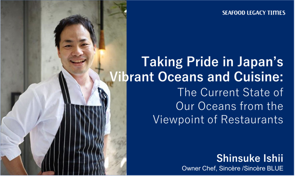Taking Pride in Japan's Vibrant Oceans and Cuisine: The Current State of Our Oceans from the Viewpoint of Restaurants
